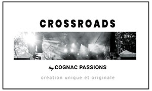 CROSSROADS by Cognac Passions [FR]