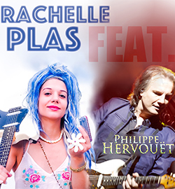 RACHELLE PLAS feat. PHILIPPE HERVOUET